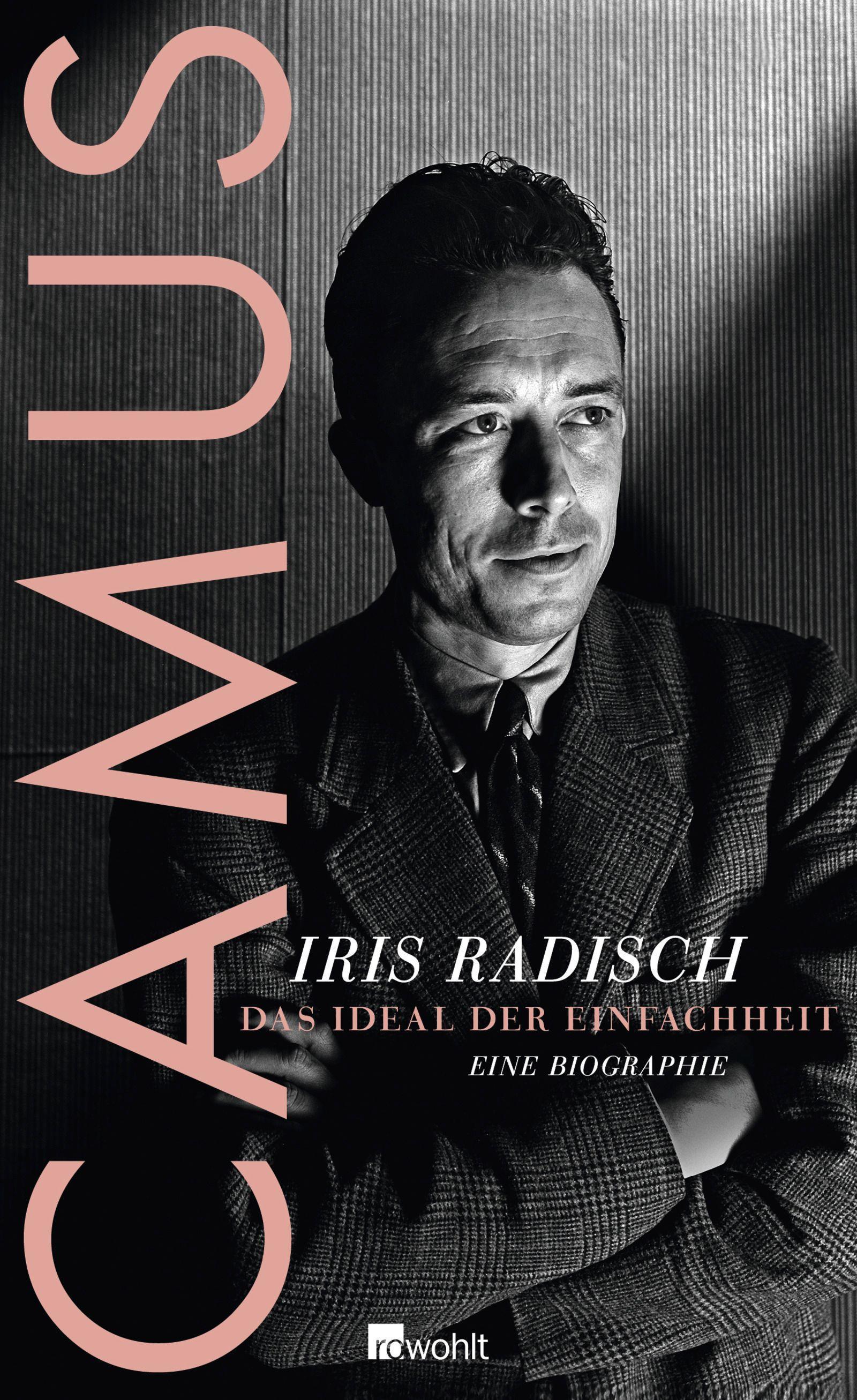Camus : Das Ideal der Einfachheit. Eine: Iris Radisch