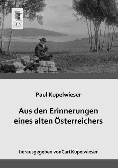 Aus den Erinnerungen eines alten Österreichers