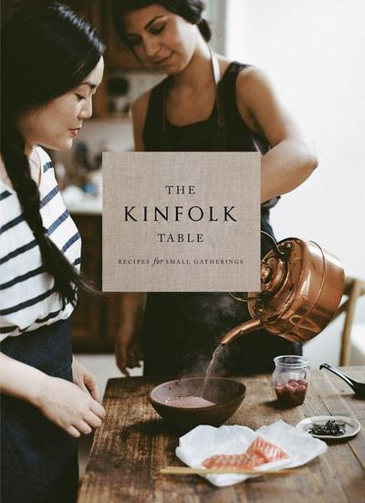 The Kinfolk Table : Recipes for Small: Nathan Williams