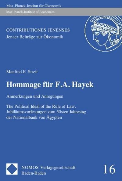 Hommage für F. A. Hayek : Anmerkungen und Anregungen - Manfred E. Streit