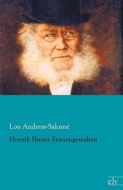 Henrik Ibsens Frauengestalten - Lou Andreas-Salomé