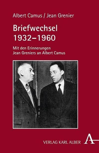 Briefwechsel 1932-1960 : Mit den Erinnerungen Jean: Albert Camus
