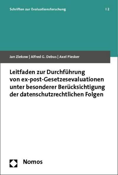 Die Planung und Durchführung von Gesetzesevaluationen : Ein Leitfaden unter besonderer Berücksichtigung datenschutzrechtlicher Eingriffe - Jan Ziekow
