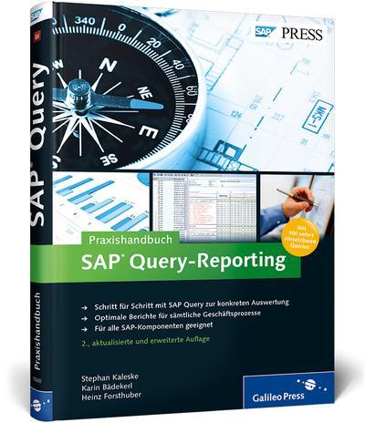 Praxishandbuch SAP Query-Reporting : Inklusive 100 sofort: Stephan Kaleske