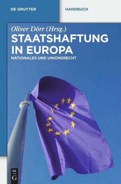 Staatshaftung in Europa : Nationales und Unionsrecht - Oliver Dörr