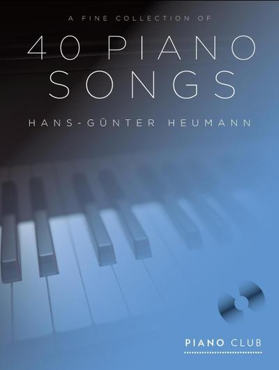 A Fine Selection of 40 Piano Songs,: Hans-Günter Heumann