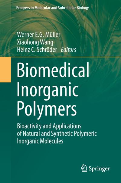 Biomedical Inorganic Polymers : Bioactivity and Applications: Werner E. G.