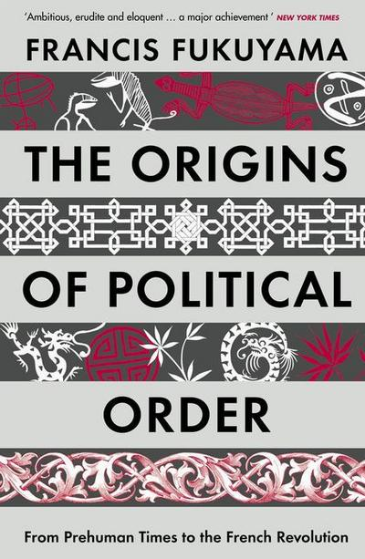The Origins of Political Order : From: Francis Fukuyama