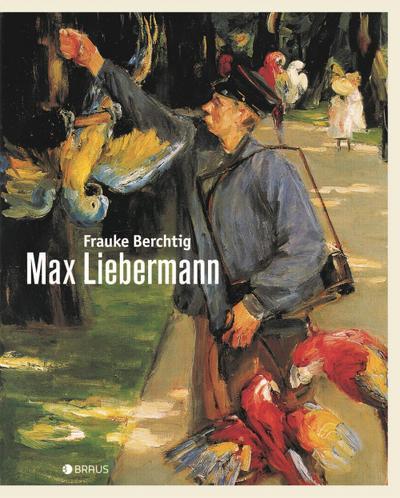 Max Liebermann : Eine Biografie in Bildern: Frauke Berchtig