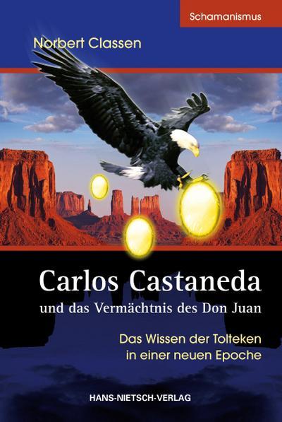 Carlos Castaneda und das Vermächtnis des Don: Norbert Classen