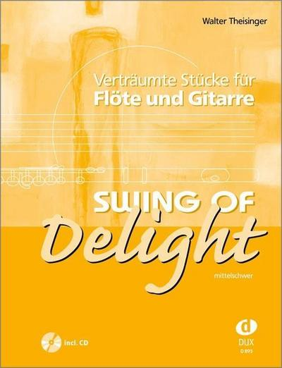 Swing Of Delight : Verträumte Stücke für Flöte und Gitarre - Walter Theisinger