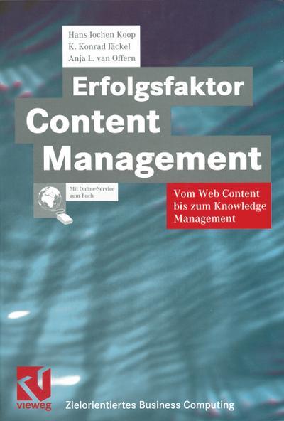 Erfolgsfaktor Content Management : Vom Web Content: Hans Jochen Koop