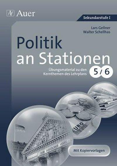 Politik an Stationen 5-6 : Übungsmaterial zu den Kernthemen des Lehrplans, Klasse 5-6 - Lars Gellner