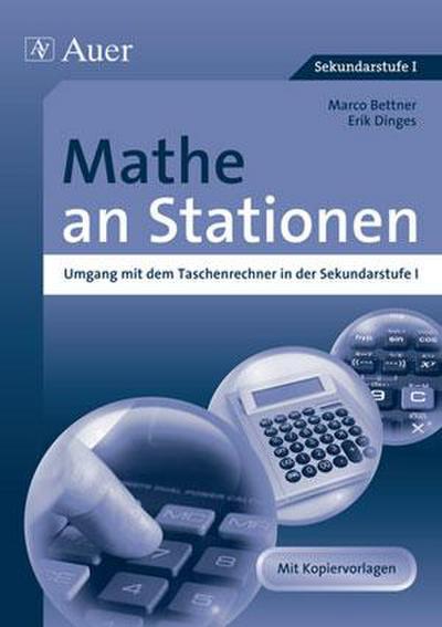 Mathe an Stationen, Umgang mit dem Taschenrechner : in der Sekundarstufe I (5. bis 10. Klasse) - Marco Bettner