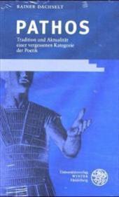 Pathos : Tradition und Aktualität einer vergessenen Kategorie der Poetik - Rainer Dachselt