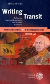 Writing Transit : Refiguring National Imaginaries in Chicana/o Narratives - Marc Priewe