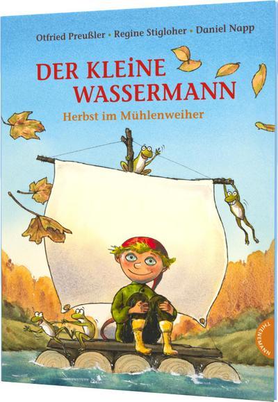 Der kleine Wassermann. Herbst im Mühlenweiher: Otfried Preußler