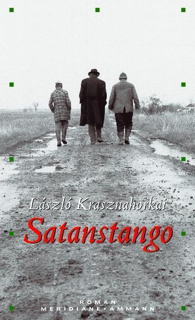 Satanstango : Roman - Laszlo Krasznahorkai