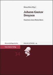 Johann Gustav Droysen : Facetten eines Historikers - Klaus Ries