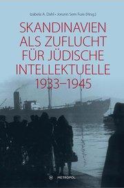 Skandinavien als Zuflucht für jüdische Intellektuelle 1933-1945 - Izabela A. Dahl