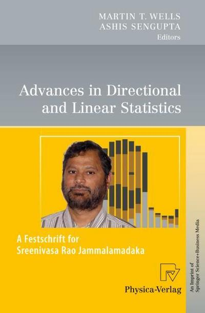 Advances in Directional and Linear Statistics : A Festschrift for Sreenivasa Rao Jammalamadaka - Martin T. Wells