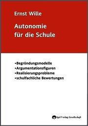 Autonomie für die Schule: Ernst Wille