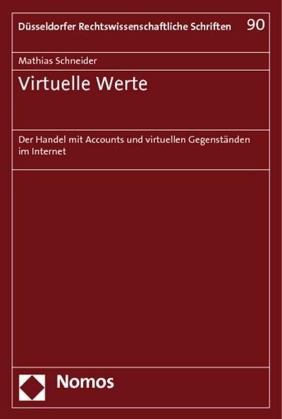 Virtuelle Werte : Der Handel mit Accounts und virtuellen Gegenständen im Internet - Mathias Schneider