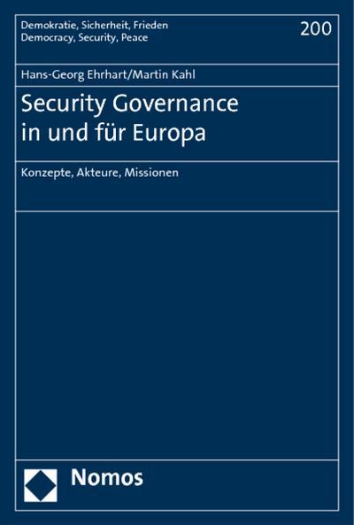 Security Governance in und für Europa : Konzepte, Akteure, Missionen - Hans-Georg Ehrhart