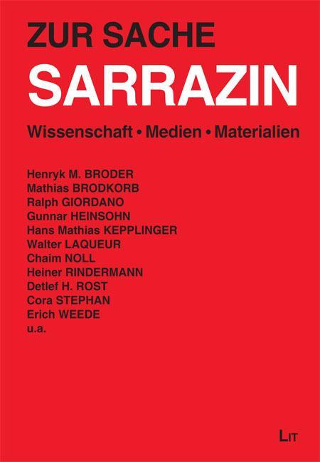 Zur Sache Sarrazin : Wissenschaft. Medien. Materialien - Jürgen Bellers