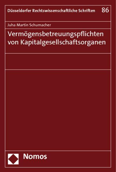 Vermögensbetreuungspflichten von Kapitalgesellschaftsorganen - Juha Martin Schumacher