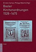 Basler Kirchenordnungen 1528-1675 - Emidio Campi
