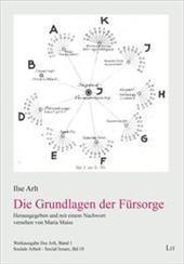 Die Grundlagen der Fürsorge : Werkausgabe Ilse Arlt, Band 1 - Ilse Arlt