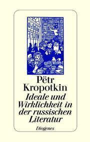 Ideale und Wirklichkeit in der russischen Literatur: Peter A. Kropotkin