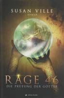 Rage 46 : Band 1: Die Prüfung der Götter - Susan Ville