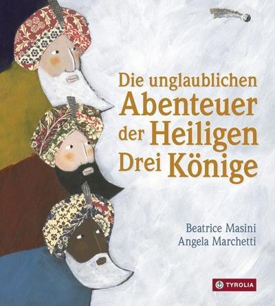 Die unglaublichen Abenteuer der Heiligen Drei Könige: Beatrice Masini