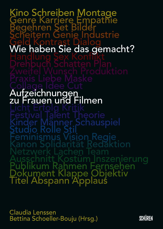Wie haben Sie das gemacht? Aufzeichnungen zu Frauen und Filmen : Aufzeichnungen zu Frauen und Filmen - Claudia Lenssen