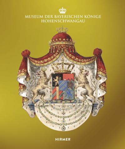 Museum der Bayerischen Könige Hohenschwangau : Katalog: Gerhard Immler