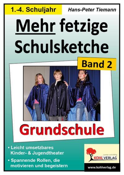 Mehr fetzige Schulsketche für die Grundschule : Leicht umsetzbares Kinder- & Jugendtheater - Hans-Peter Tiemann