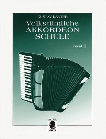 Volkstümliche Akkordeon-SchuleBand 1: Gustav Kanter
