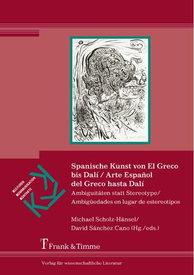 Spanische Kunst von El Greco bis Dalí: Michael Scholz-Hänsel