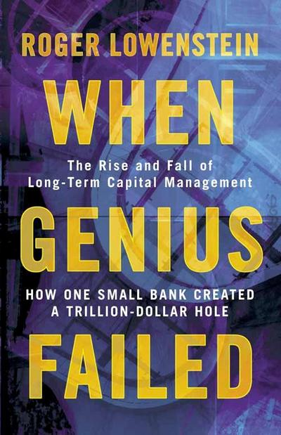 long term capital management in when genius failed by roger lowenstein When genius failed: the rise and fall of long term capital management kindle edition by roger lowenstein (author.