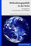 Weltordnungspolitik in der Krise : Perspektiven internationaler: Ingeborg Gabriel