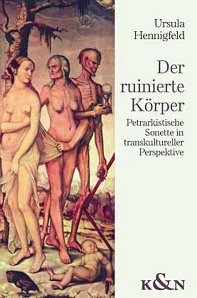 Der ruinierte Körper : Petrarkistische Sonette in: Ursula Hennigfeld