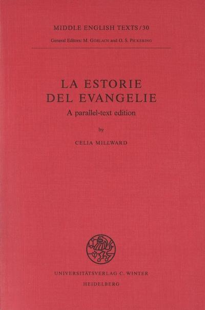 La Estorie del Evangelie : A Parallel-Text Edition - Celia Millward