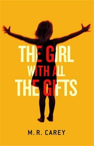 The Girl With All Gifts M R Carey