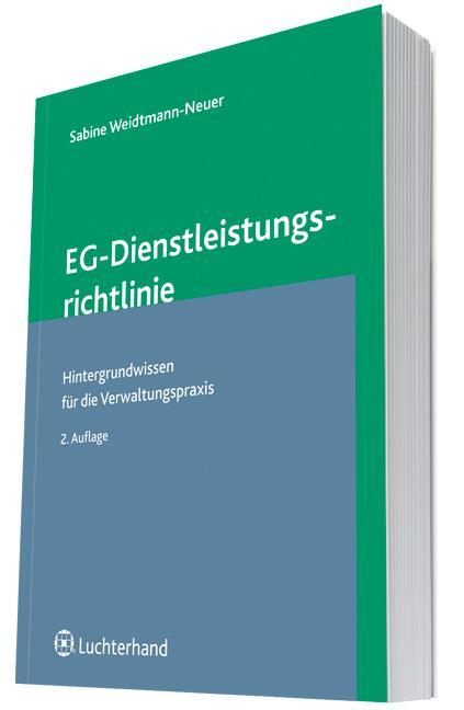 Die EG-Dienstleistungsrichtlinie im Überblick : Hintergrundwissen für die Verwaltungspraxis - Sabine Weidtmann-Neuer