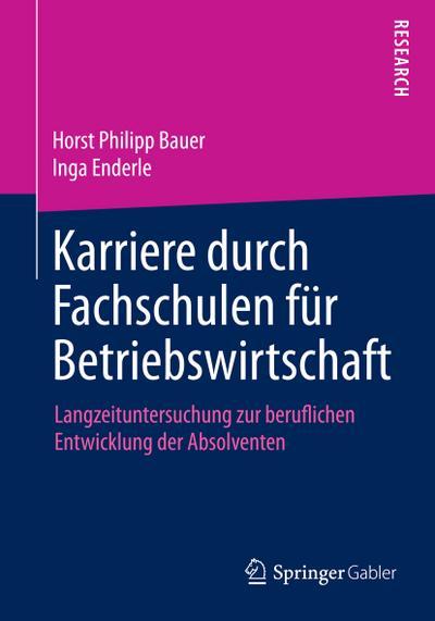 Karriere durch Fachschulen für Betriebswirtschaft : Langzeituntersuchung: Horst Philipp Bauer