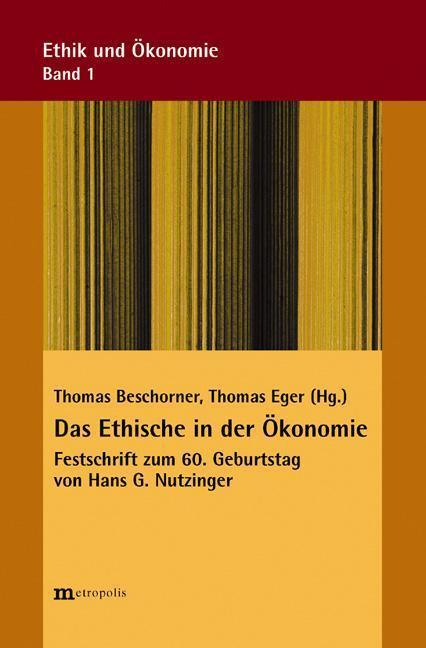 Das Ethische in der Ökonomie : Festschrift: Thomas Beschorner