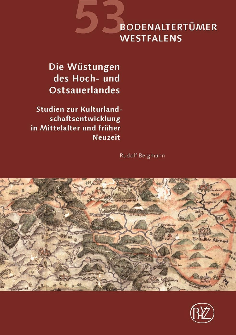 Die Wüstungen des Hoch- und Ostsauerlandes : Rudolf Bergmann
