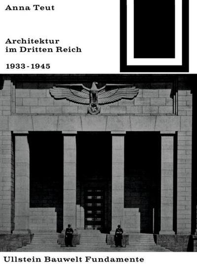 Architektur im Dritten Reich 1933 - 1945: Anna Teut
